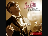 R Kelly - Love Letter